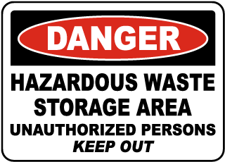Danger Hazardous Waste Storage Area Unauthorized Persons Keep Out Sign
