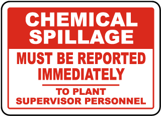Chemical Spillage Must Be Reported Immediately To Plant Supervisor Personnel Sign