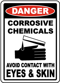 Danger Corrosive Chemicals Avoid Contact With Eyes and Skin Sign
