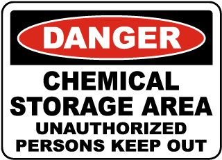 Danger Chemical Storage Area Unauthorized Persons Keep Out Sign