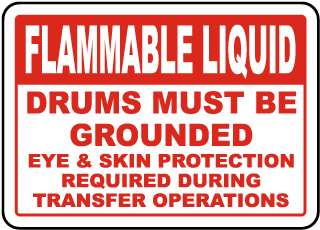 Flammable Liquid Drums Must Be Grounded Eye & Skin sign