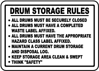 Drum Storage Rules All Drums Must Be Securely Closed Sign