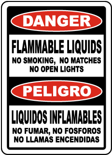 Danger Flammable Liquids No Smoking, No Matches../ Peligro Liquidos Inflamables No Fumar sign