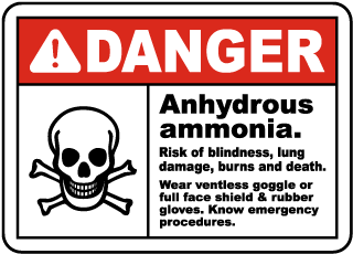 Danger Anhydrous ammonia Risk of blindness, lung damage, burns and death Sign