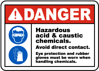 Danger Hazardous acid and caustic chemicals Avoid direct contact Sign