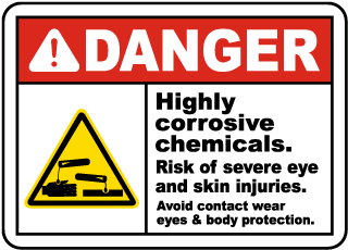 Danger Highly corrosive chemicals Risk of severe eye and skin injuries Avoid contact wear eye and body protection Sign