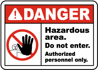 Danger Hazardous area Do not enter Authorized personnel only Sign