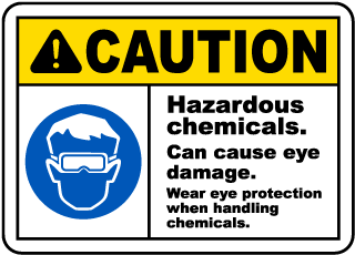 Caution Hazardous chemicals Can cause eye damage Wear eye protection when handling chemicals sign