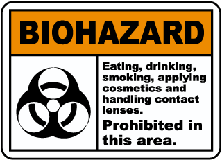 Biohazard Eating, drinking, smoking, applying cosmetics and handling contact lenses sign