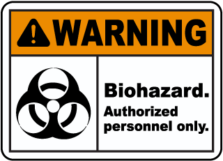 Warning Biohazard. Authorized personnel only sign