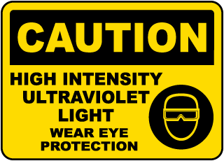 Caution High Intensity Ultraviolet Light Wear Eye Protection sign