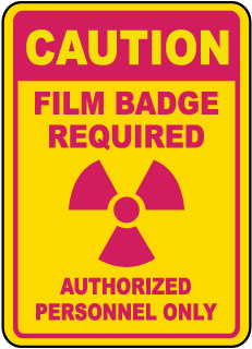Caution Film Badge Required Authorized Personnel Only Sign