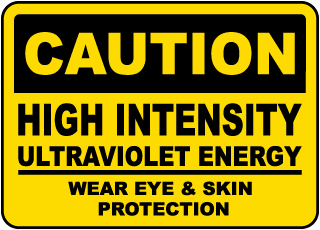 Caution High Intensity Ultraviolet Energy Wear Eye & Skin Protection sign