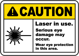 Caution Laser in use. Serious eye damage may occur. Wear eye protection in this area sign