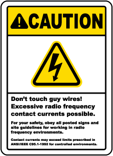 Caution Don't touch guy wires Excessive radio frequency contact currents possible sign