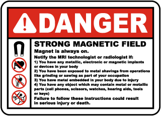 Danger Strong Magnetic Field Magnet is always on Sign