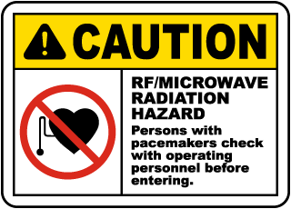 Caution RF/Microwave Radiation Hazard Persons with pacemakers Sign