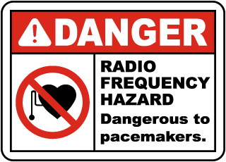 Danger Radio Frequency Hazard Dangerous to pacemakers