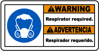Warning Respirator required - Advertencia Respirador requerido bilingual sign