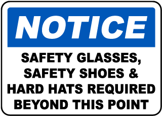 Notice Safety Glasses, Safety Shoes & Hard Hats Required Beyond This Point sign