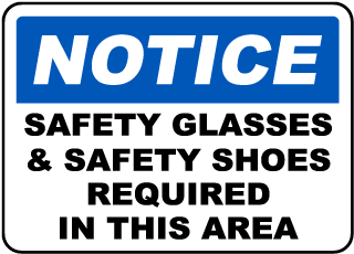 Notice Safety Glasses & Safety Shoes Required In This Area sign