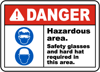 Danger Hazardous area. Safety glasses and hard hat are required in this area sign