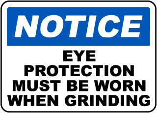 Notice Eye Protection Must Be Worn When Grinding sign