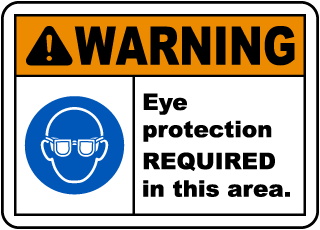 Warning Eye Protection Required In This Area.
