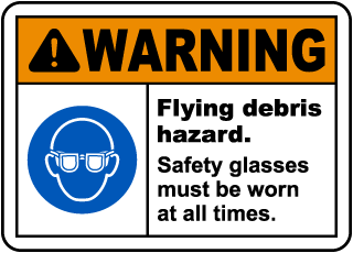 Warning Flying Debris Hazard. Safety Glasses Must Be Worn At All Times.