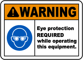 Warning Eye Protection Required While Operating This Equipment.