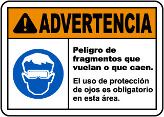 Spanish Warning Flying Debris Goggles Must Be Worn Sign