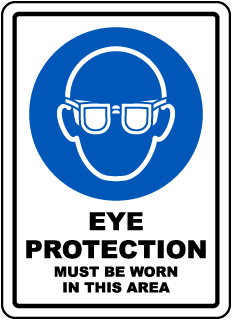 Eye Protection Must Be Worn In This Area.