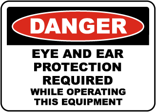 Danger Eye And Ear Protection Required While Operating This Equipment