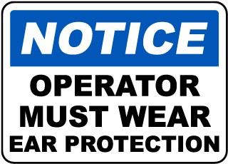 Notice Operator Must Wear Ear Protection sign