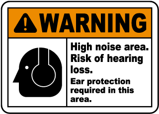 Warning High noise area. Risk of hearing loss. Ear protection required in this area sign