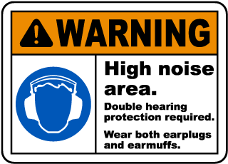 Warning High noise area. Double hearing protection required sign