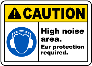 Caution High noise area. Ear protection required sign