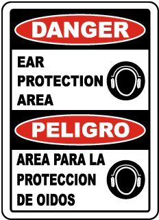 Bilingual Danger Ear Protection Area Sign