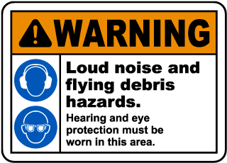 Warning Loud Noise And Flying Debris Hazards. Hearing And Eye Protection Must Be Worn In This Area.