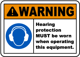 Warning Hearing Protection MUST Be Worn When Operating This Equipment.