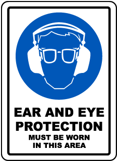 Ear And Eye Protection Must Be Worn In This Area.