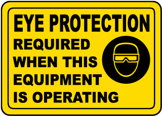Eye Protection Required When This Equipment Is Operating label