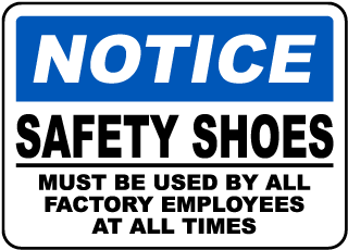 Notice Safety Shoes Must Be Used By All Factory Employees At All Times Sign