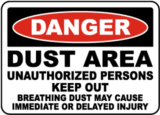 Danger Dust Area Unauthorized Persons Keep Out Breathing Dust May Cause Immediate Or Delayed Injury Sign