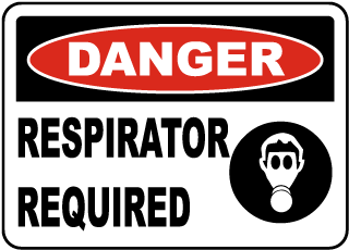 Danger Respirator Required Sign
