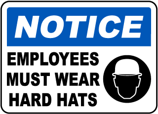Notice Employees Must Wear Hard Hats Sign