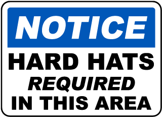 Notice Hard Hats Required In This Area Sign