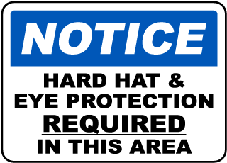 Notice Hard Hat Eye Protection Required In This Area Sign