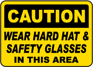 Caution Wear Hard Hat Safety Glasses In This Area Sign