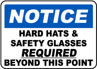 Notice Hard Hat Safety Glasses Required Beyond This Point Sign
